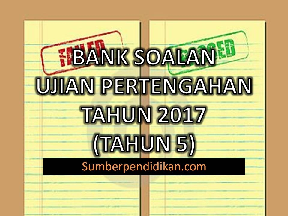 Download Dskp Bahasa Melayu Tahun 5 Menarik Bank soalan Ujian Pertengahan Tahun Bagi Tahun 5 2017 Sumber Of Muat Turun Dskp Bahasa Melayu Tahun 5 Yang Power Khas Untuk Guru-guru Dapatkan