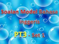 Latihan Bahasa Inggeris Pt3 Baik soalan Model Bahasa Inggeris Pt3 Set 1 Gurubesar My