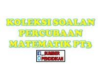 Latihan Matematik Pt3 Baik Koleksi Percubaan Matematik Pt3 Sumber Pendidikan