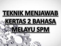 Nota Bahasa Melayu Spm Yang Power Teknik Menjawab Kertas 2 Bahasa Melayu Spm Sumber Pendidikan