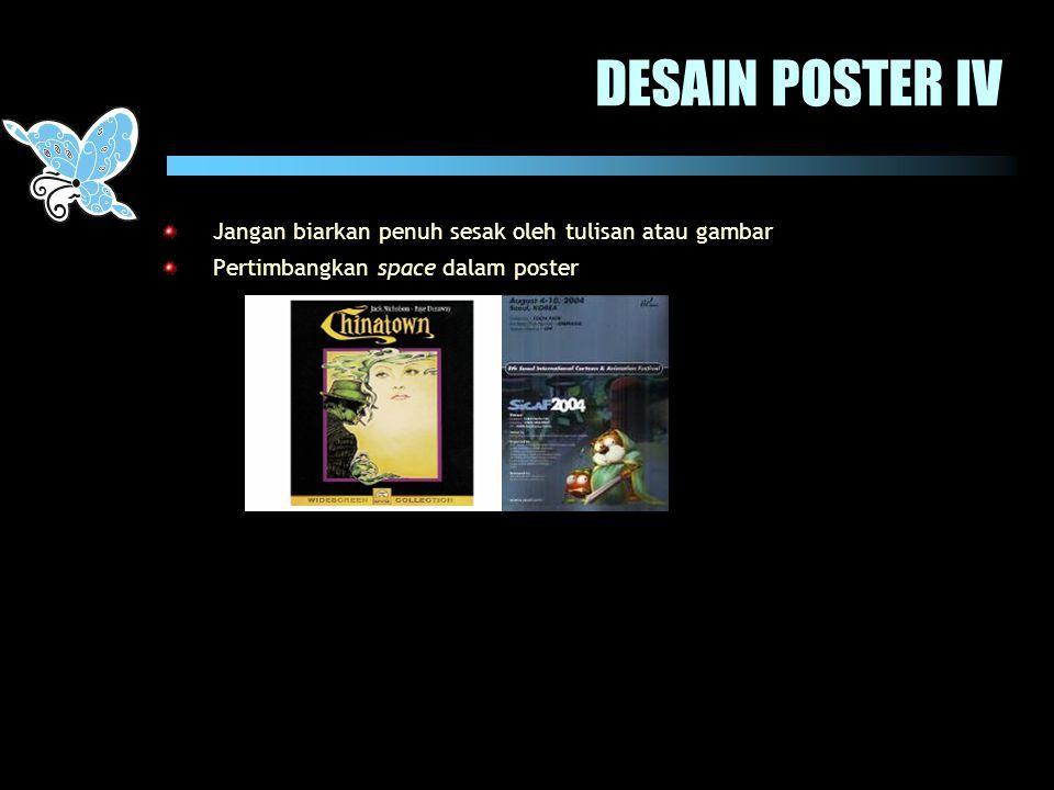 22 desain poster iv jangan biarkan penuh sesak oleh tulisan atau gambar