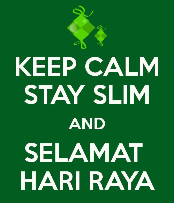 keep calm stay slim and selamat hari raya