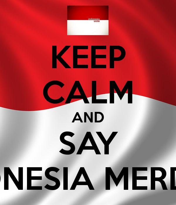 keep calm and say indonesia merdeka