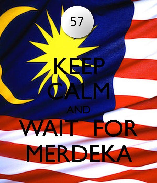 Merdeka Poster Menarik Keep Calm and Wait for Merdeka Poster Jokkabeez Keep Calm O Matic
