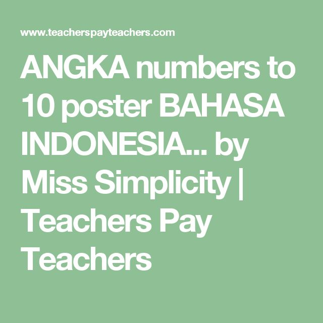 Poster Bahasa Indonesia Baik Angka Numbers to 10 Poster Bahasa Indonesia Indonesian Pinterest