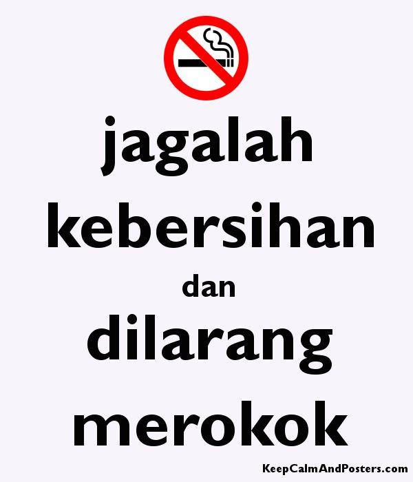 Poster Dilarang Merokok Menarik Jagalah Kebersihan Dan Dilarang Merokok Keep Calm and Posters