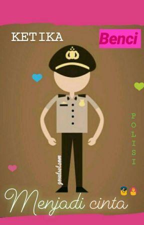 Poster Tema Lingkungan Penting Ketika Benci Menjadi Cinta Police Ke Delapan Wattpad
