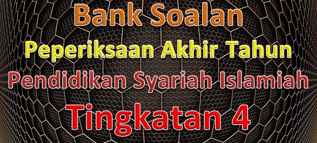 Rpt Pendidikan Syariah islamiah Tingkatan 4 Bernilai Bank soalan Peperiksaan Akhir Tahun Pendidikan Syariah islamiah Of Jom Dapatkan Rpt Pendidikan Syariah islamiah Tingkatan 4 Yang Hebat Khas Untuk Ibubapa Lihat!