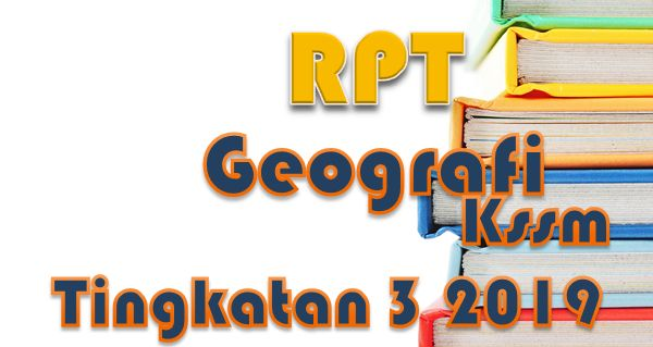 Download Dskp Geografi Tingkatan 3 Penting Rpt Geografi Kssm Tingkatan 3 2019 Gurubesar My