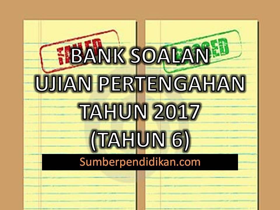 Download Dskp Pendidikan Jasmani Tahun 6 Penting Bank soalan Ujian Pertengahan Tahun Bagi Tahun 6 2017 Sumber
