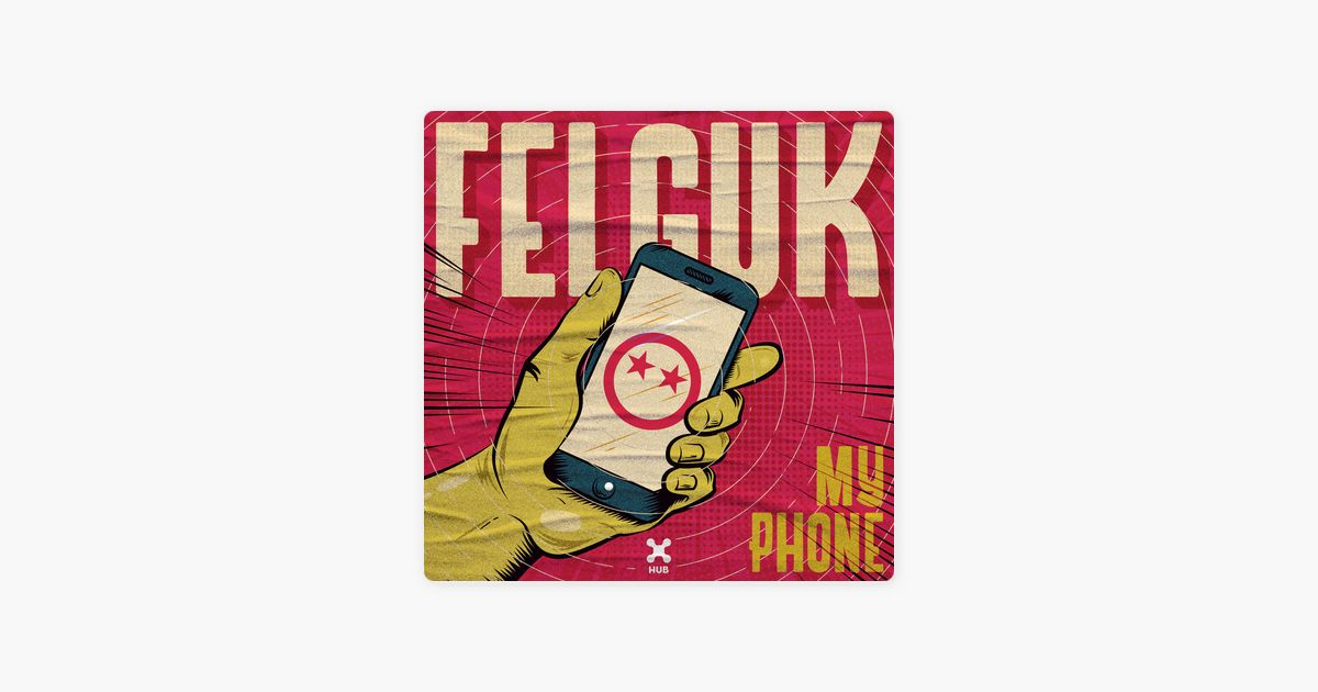 my phone single by felguk on apple music