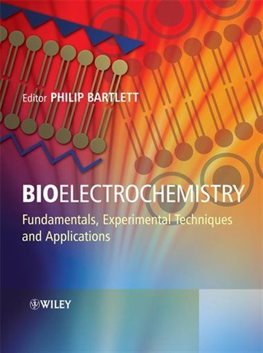 bioelectrochemistry fundamentals experimental techniques and applications by philip n bartlett