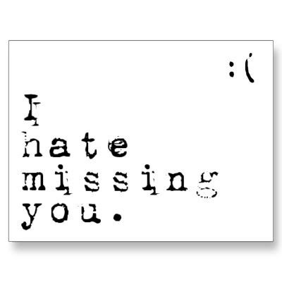 i hate missing you but i love having you to miss postcard p239348892475209024z8iat 400 jpg