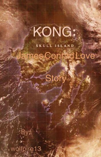 kong skull island james conrad love story