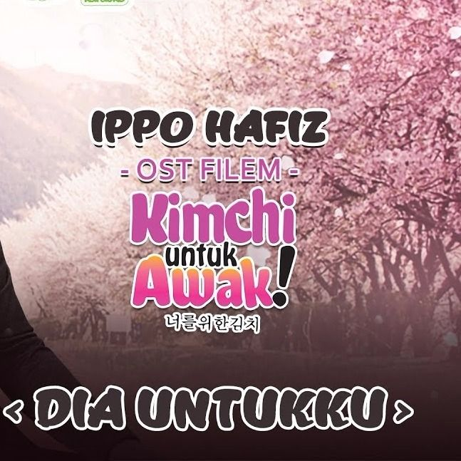 dia untukku ost kimchi untuk awak hq lyrics and music by ippo hafiz arranged by ar neep solorun smule