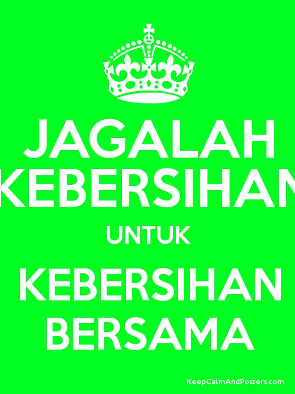 Poster Jagalah Kebersihan Menarik Jagalah Kebersihan Untuk Kebersihan Bersama Keep Calm and Posters