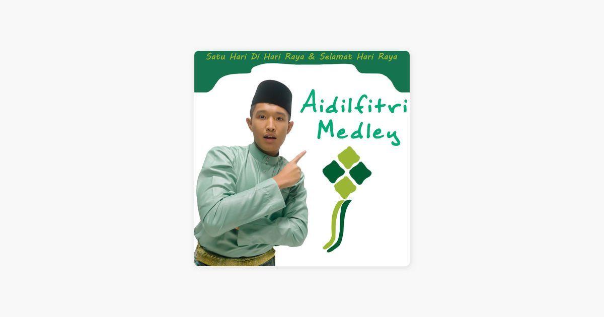medley satu hari di hari raya selamat hari raya single by aziz harun on apple music
