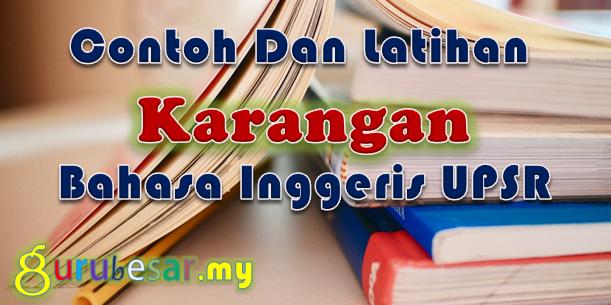 Contoh Dan Latihan Karangan Bahasa Inggeris UPSR