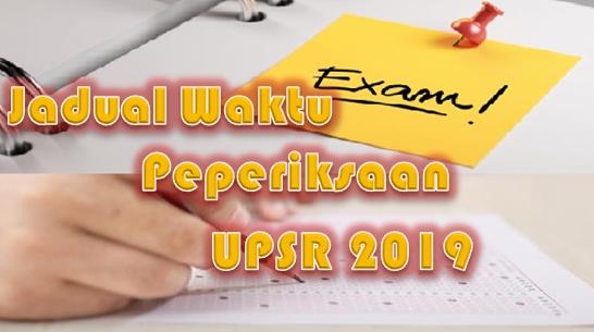 Jadual Waktu Peperiksaan UPSR 2019