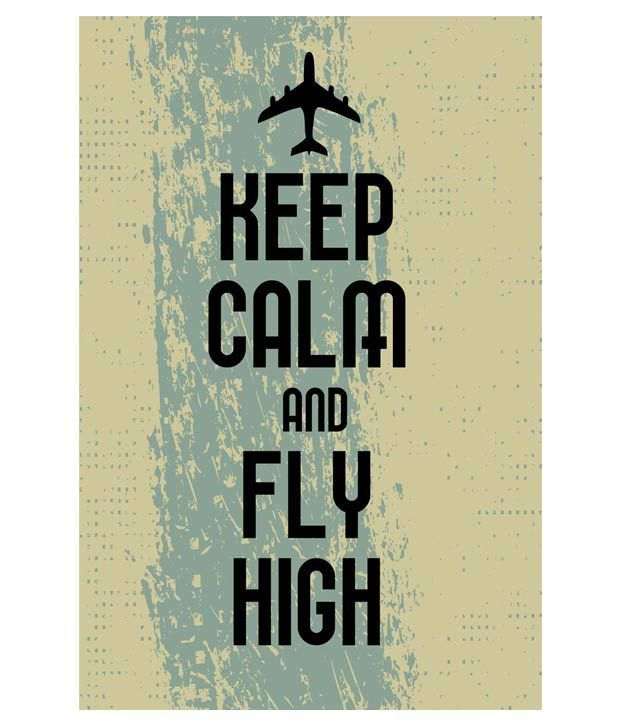 seven rays keep calm and fly high poster buy seven rays keep calm and fly high poster at best price in india on snapdeal