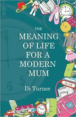 Book Poster Menarik the Meaning Of Life for A Modern Mum Amazon Co Uk Di Turner