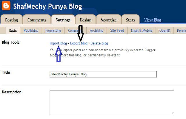 masuk kat setting basic klik yang arrow hitam tunjuk tu export blog pastu save skali dalam foder template tadi nanti kalau blog korang rosak ke apa