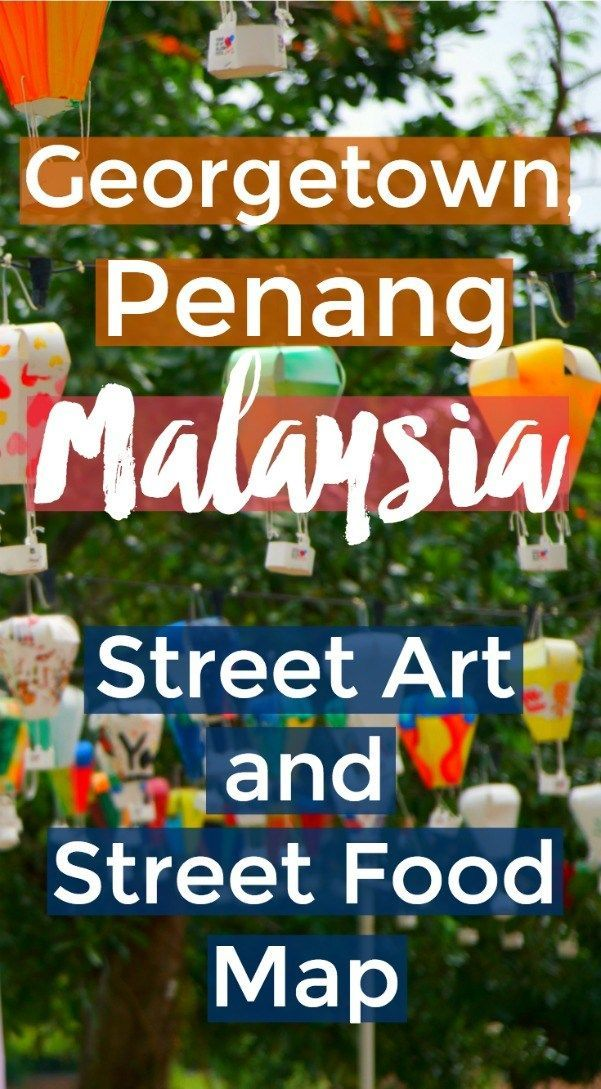 Malaysia Day Poster Hebat Best Things About Georgetown Penang Plus Street Art Street Food