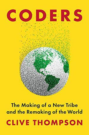 coders the making of a new tribe and the remaking of the world