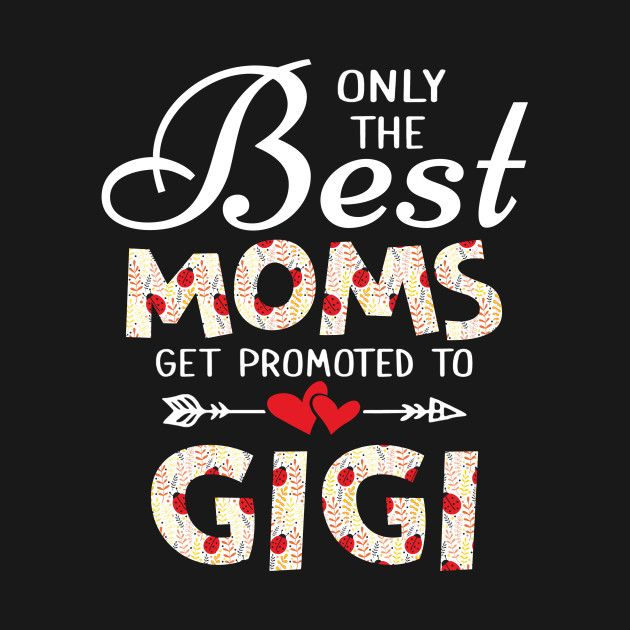 only the best moms get promoted to gigi