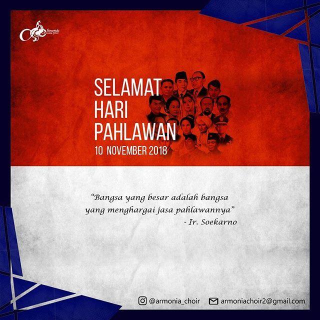 mari jangan melupakan sejarah perjuangan pahlawan bangsa kita karena mereka indonesia merdeka haripahlawan pahlawan 10november hero armoniachoir