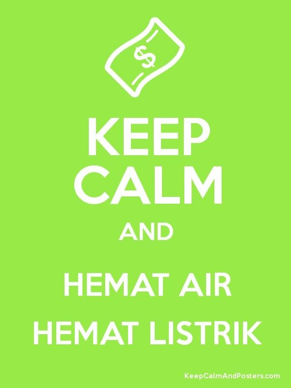 poster hemat air penting keep calm and hemat air hemat listrik keep calm and posters