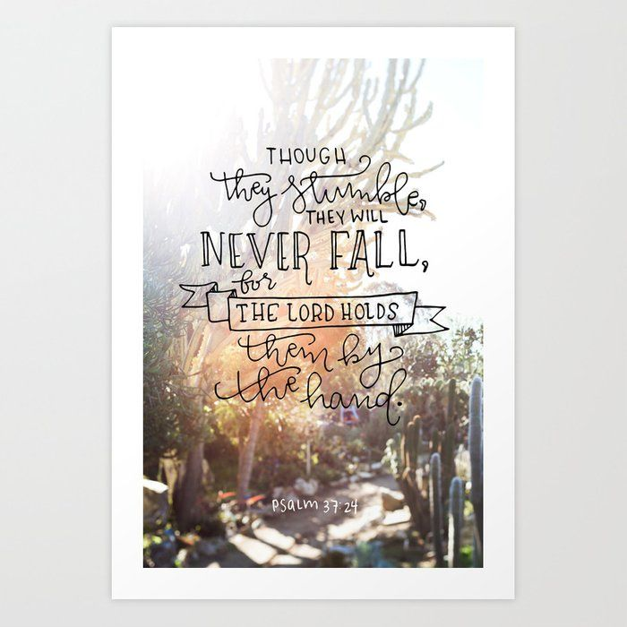 they will never fall psalm 37 24 art print