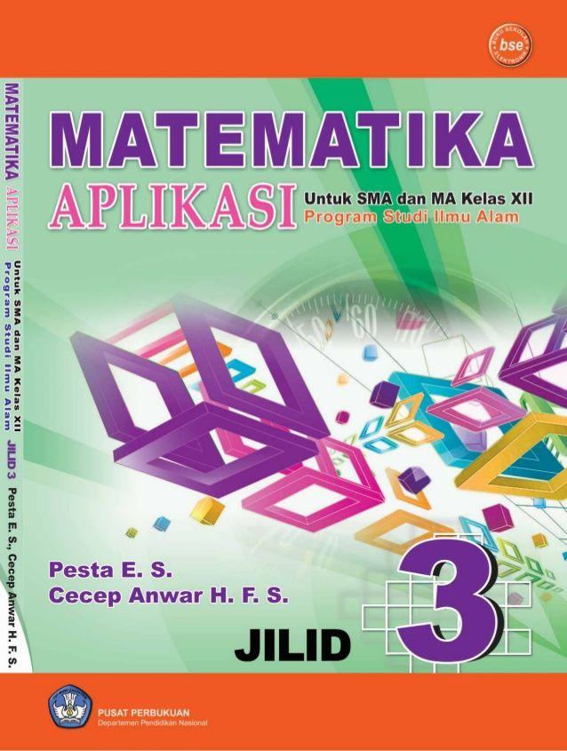 matematika aplikasi daftar isi i jilid 3 untuk sma dan ma kelas xii program studi ilmu
