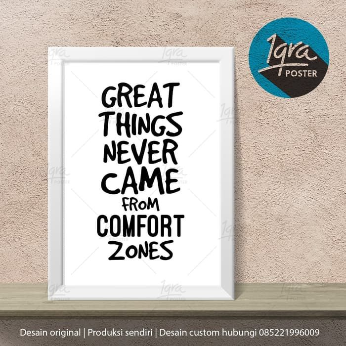 great things never came poster motivasi umum bingkai a4 pigura