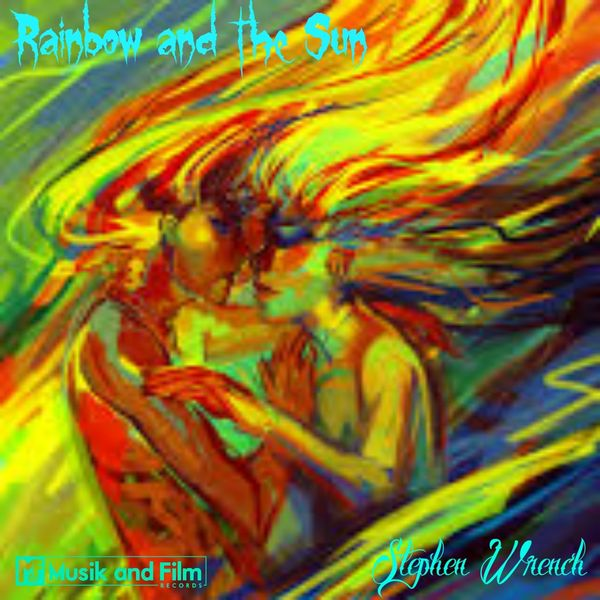 rainbow and the sun single stephen wrench