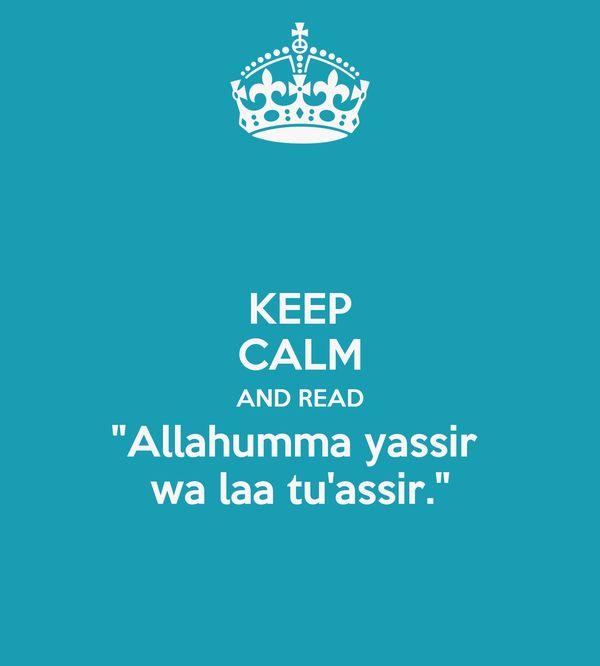 keep calm and read allahumma yassir wa laa tu assir poster