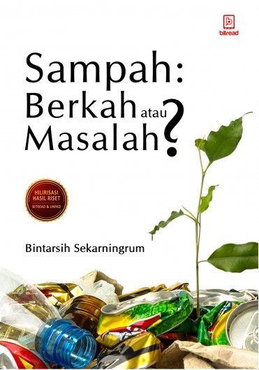 Poster Tentang Sampah Terbaik Sampah Berkah atau Masalah Hilirisasi Hasil Riset Bitread Id
