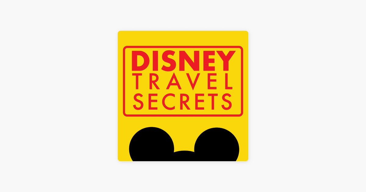 disney travel secrets how to do disney on apple podcasts