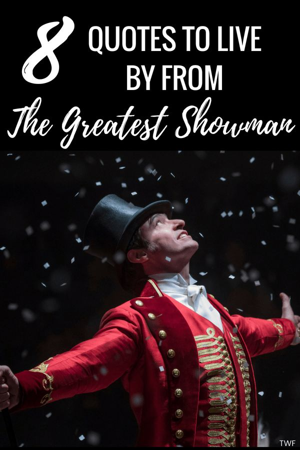 The Greatest Showman Poster Penting 8 Quotes to Live by From the Greatest Showman the Weekend Fox