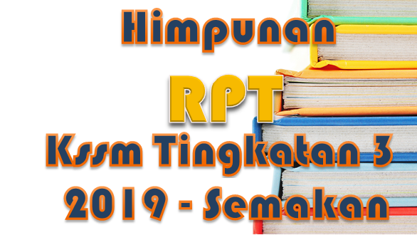 Himpunan RPT KSSM Tingkatan 3 2019 – Semakan