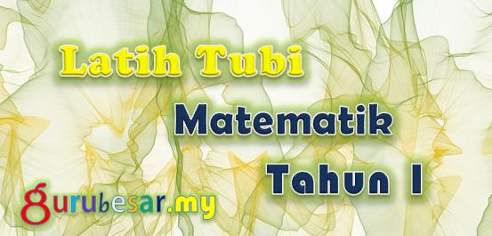 Latih Tubi Matematik Tahun 1