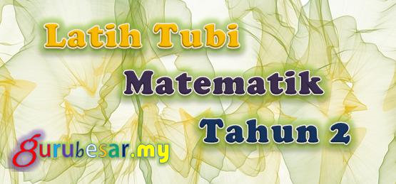 Latih Tubi Matematik Tahun 2